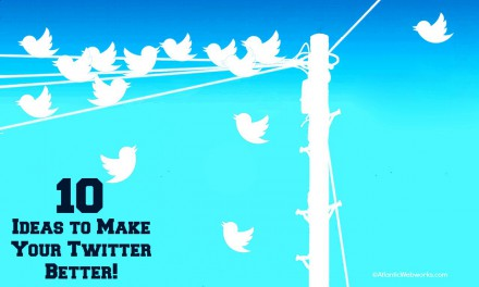 10 Ideas to Tweak Your Twitter for the Better!