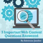 Three Important Web Content Questions Answered