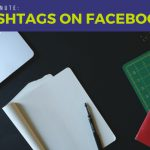 Marketing Minute: Should You Use Hashtags on Facebook?