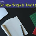 Marketing Minute: How to Get More Readers for Your Content