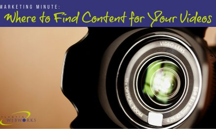 Marketing Minute: Where to Find Content for Your Videos